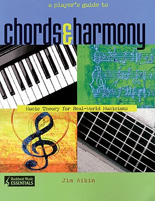 A Player's Guide to Chords & Harmony By Aikin, Jim