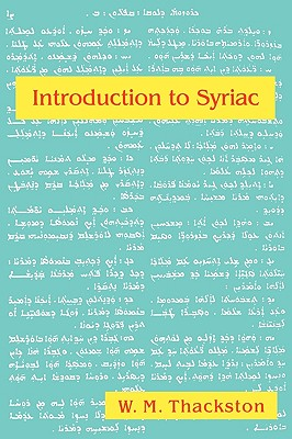 Introduction to Syriac By Thackston, Wheeler M.